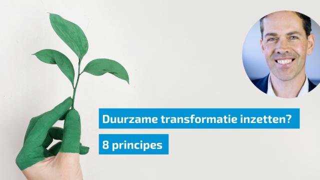Acht principes voor duurzame transformatie