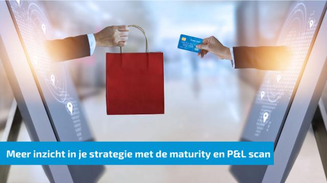 Meer inzicht in je strategie met de maturity en P&L scan