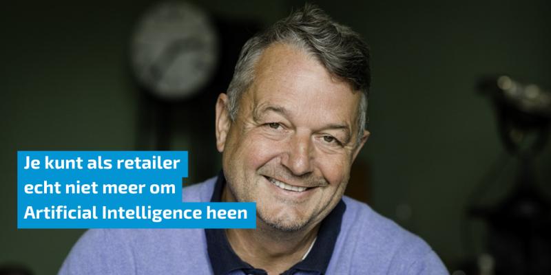 """Wijnand Jongen: """"Je kunt als retailer echt niet meer om artificial intelligence heen"""""""